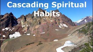 Cascading Spiritual Habits | Bend, OR Church