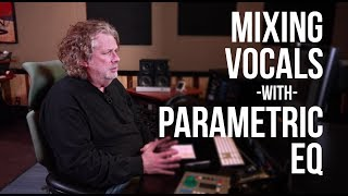 mixing vocals with parametric eqs