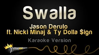 Jason Derulo ft. Nicki Minaj & Ty Dolla $ign - Swalla (Karaoke Version)