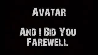 AVATAR - And I Bid You Farewell