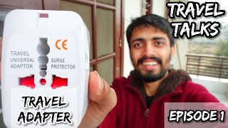 Travel Talks # 1 : TRAVEL ADAPTER Ft. yatri doctor