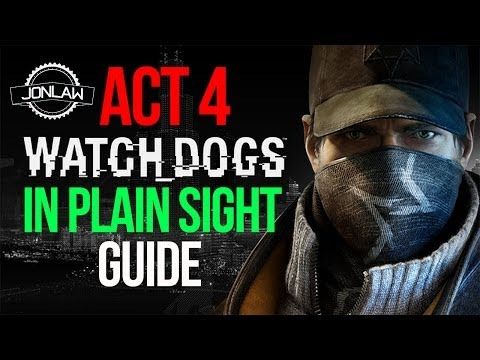 Watch Dogs Guide - Act 4 Mission 2 - In Plain Sight - Jonlaw98