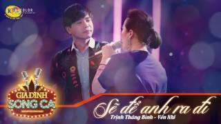 Sẽ để anh ra đi - Yến Nhi, Trịnh Thăng Bình | Audio Official | Gia đình song ca tập 4