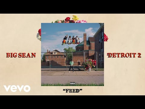 Big Sean - FEED (Audio)
