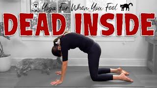 Yoga For When You Feel Dead Inside     Yoga With Adriene