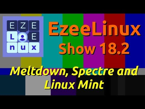 EzeeLinux Show 18.2 | Meltdown, Spectre and Linux Mint