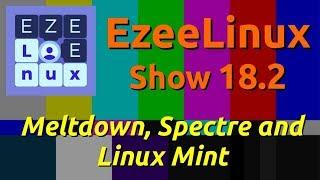 EzeeLinux Show 18.2 | Meltdown, Spectre and Linux Mint
