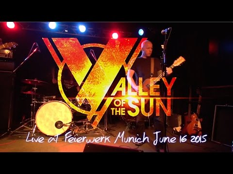 Valley of the Sun live @ Feierwerk Munich June 16 2015