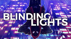 SPIDER-MAN: INTO THE SPIDER VERSE 「 MMV 」 Blinding Lights