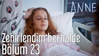 Anne 23. Bölüm - Zehirlendim Herhalde