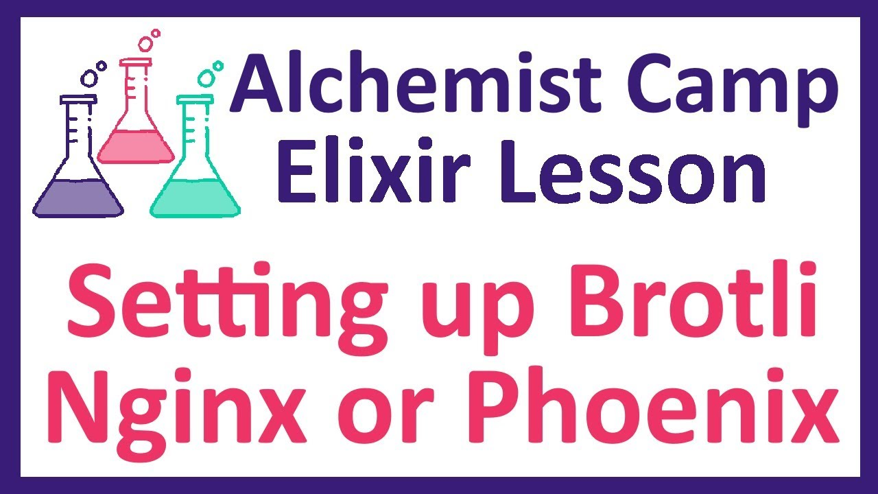 Elixir learning: Setting up Brotli on Nginx or Phoenix