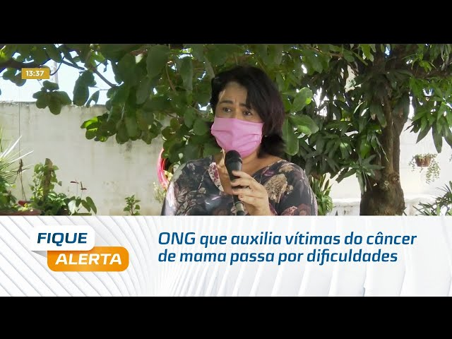 ONG que auxilia vítimas do câncer de mama passa por dificuldades