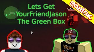 Roblox - Lumber Tycoon 2 - Lets Get YourFriendJason the Green Box