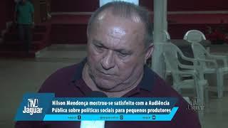 Nilson mostrou-se satisfeito com a Audiência sobre políticas sociais para pequenos produtores