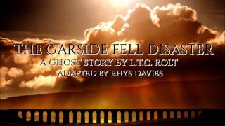 The Garside Fell Disaster, a Ghost Story by L.T.C. Rolt
