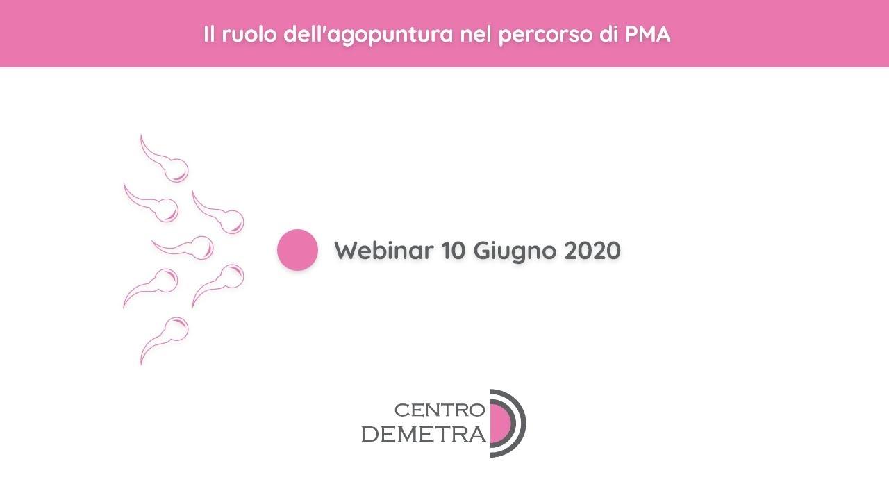 Webinar 10 Giugno 2020 | Il ruolo dell'agopuntura nel percorso di PMA