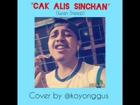 Cover Lagu Iwan Steep, Cak Alis Sinchan @koyonggus