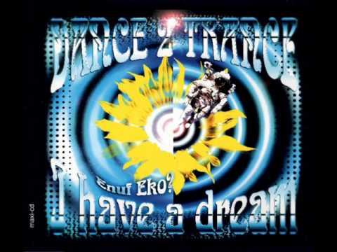 Dance 2 Trance-I Have A Dream (Orginal Mix)