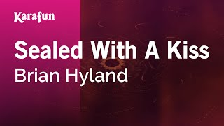 Karaoke Sealed With A Kiss - Brian Hyland *