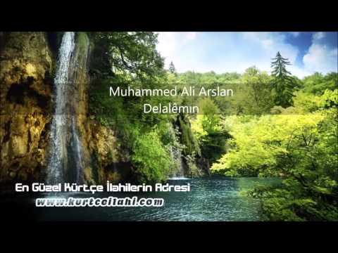 Muhammed Ali Arslan - Delalêmın - Www.kurtceilahi.com