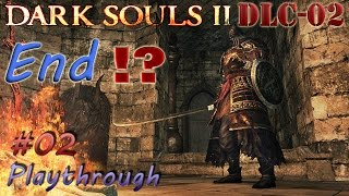 Dark Souls 2 - DLC-02 Playthrough #02 FIN!? (FR Commentary)