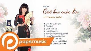 Album Cát Bụi Cuộc Đời | Lý Thanh Thảo