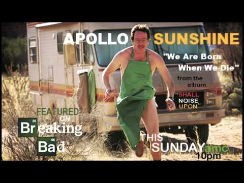 "Apollo Sunshine ""We Are Born When We Die"" on BREAKING BAD"