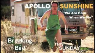 "Apollo Sunshine ""We Are Born When We Die"" on BREAKING BAD"