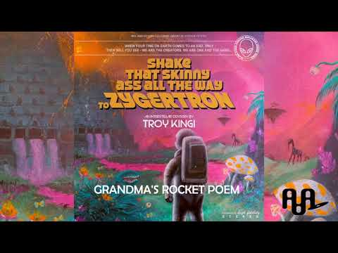 TROY KINGI ~ GRANDMAS ROCKET POEM