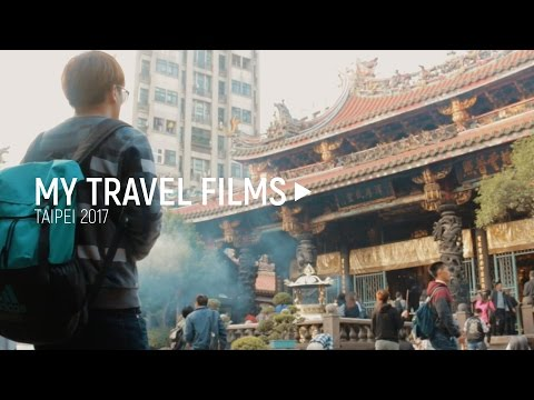 TAIPEI TAIWAN 2017 | My Travel Films