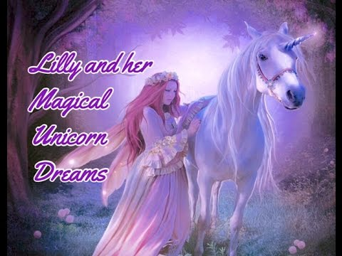 Lilly and her Magical Unicorn Dreams - Children's Bedtime Story/Meditation