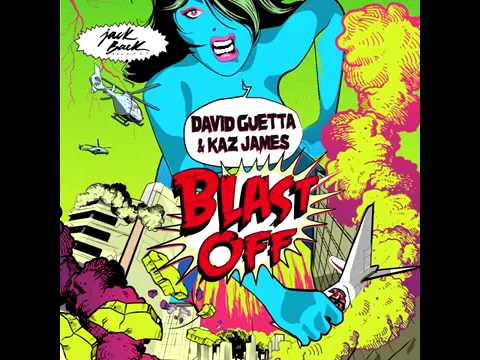 Exclu : David Guetta & Kaz James - Blast Off