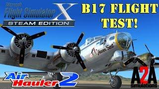 A2A B17 Flight Test in Air Hauler 2!