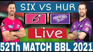 Big Bash Live | SIX VS HUR BBL Live ,  Sydney Sixers vs Hobart Hurricanes Live