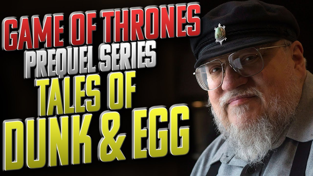 Game Of Thrones prequel series: Tale of Dunk - SEN LIVE #306