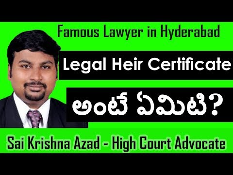 Legal Heir Certificate Meaning in Telugu | Advocate in Hyderabad | Sai Krishna Azad
