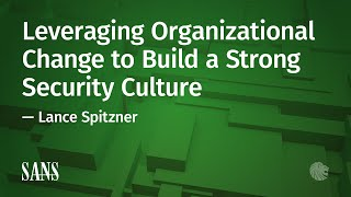 Leveraging Organizational Change to Build a Strong Security Culture