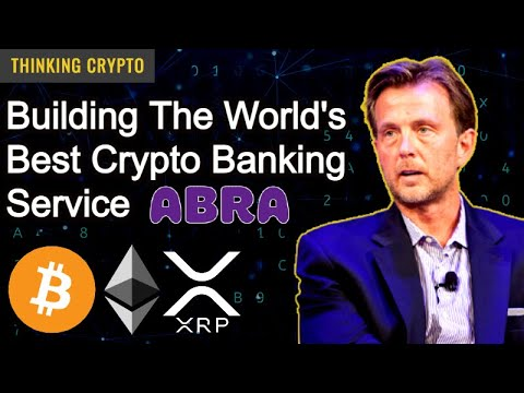 Bill Barhydt Abra CEO Interview - Crypto Banking Services, Bitcoin, Ethereum, SEC Ripple XRP Lawsuit