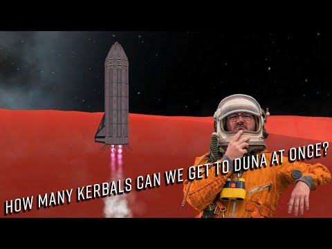How many Kerbals can we get to Duna at once?