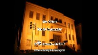 """Solenidade: Ato Cívico """"Dia do Imperador"""" 07/11/2018"""