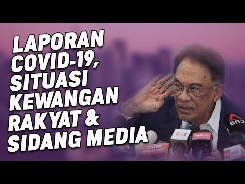 Laporan Covid-19, Situasi Kewangan Rakyat & Sidang Media