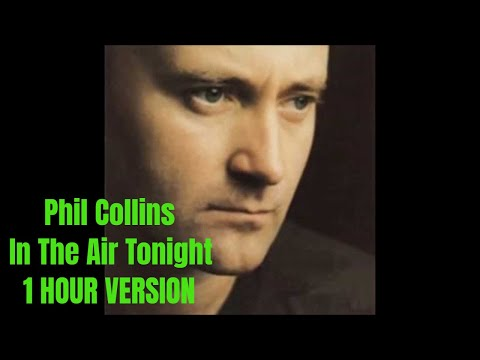 [1 HOUR] Phil Collins - In The Air Tonight