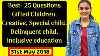 Gifted,Creative,Backward,Special Children- Inclusive Education Questions for DSSSB PRT/TGT/PGT-2018