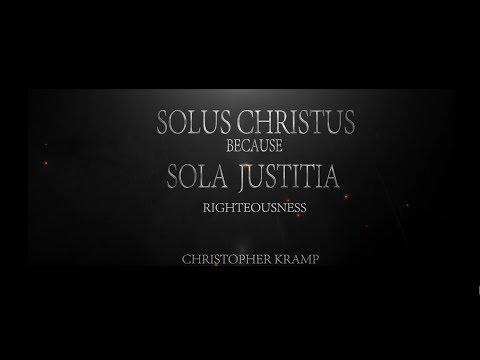 4 - Reformation 5 Solas - Sola Justitia - Christopher Kramp