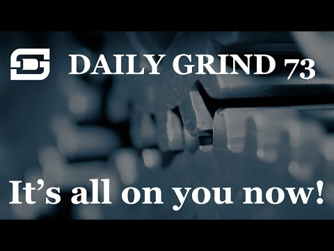 Deepwater Subsea | Daily Grind # 73 - It's all on you now!