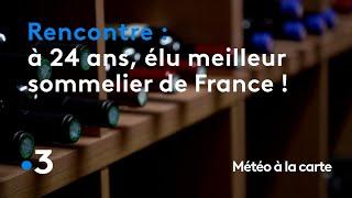 À 24 ans, il est élu meilleur sommelier de France ! - Météo à la carte