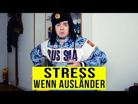 Wenn AUSLÄNDER STRESS haben ..