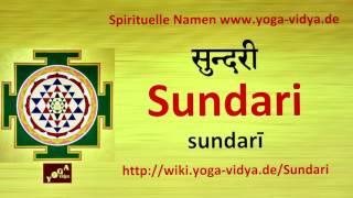Sundari  als Spiritueller Name - Übersetzung aus dem Sanskrit und Erläuterung