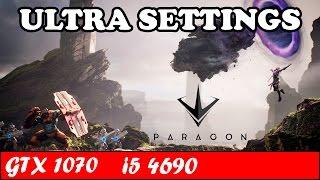 Paragon (Ultra Settings) (Open Beta) | GTX 1070 + i5 4690 [1080p 60fps]