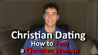 Christian Dating Advice for Guys (How to Find a Christian Girlfriend)